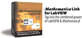 Mathematica Link for LabVIEW. Tap into the combined power of Mathematica and LabVIEW!